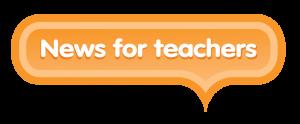 News for teachers